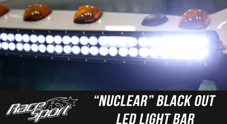 """In the Garage with Total Truck Centers: Race Sport """"NUCLEAR"""" Black Out Light Bar, Part 2"""
