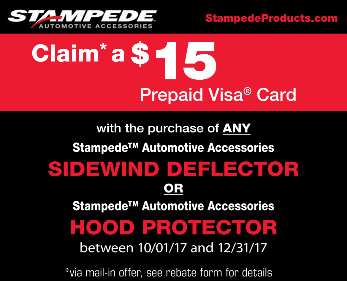 Stampede get a 15 prepaid card with sidewind deflector or hood protector purchase